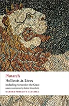 Hellenistic Lives: including Alexander the Great (Oxford World's Classics)