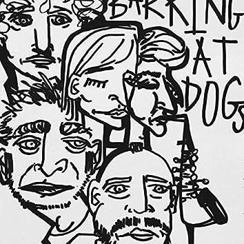Barking At Dogs, Vol. I
