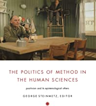 سیاست روش در علوم انسانی: پوزیتیویسم و دیگران معرفت شناختی آن (سیاست ، تاریخ و فرهنگ)