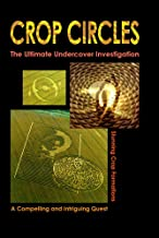 CROP CIRCLES- The Ultimate Undercover Investigation