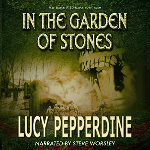 In the Garden of Stones                   De :                                                                                                                                 Lucy Pepperdine                               Lu par :                                                                                                                                 Steve Worsley                      Durée : 10 h et 21 min     Pas de notations     Global 0,0