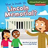 What Is Inside the Lincoln Memorial? (Cloverleaf Books  — Our American Symbols)