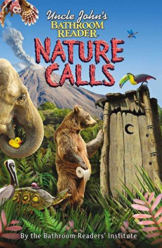 Download Uncle John's Bathroom Reader Nature Calls (Uncle John's Bathroom Readers) 1607104288