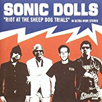 Riot at the Sheep Dog Trials by Sonic Dolls