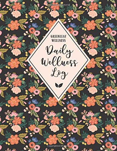 GREENLEAF WELLNESS Daily Wellness Log: A Daily Physical & Mental Wellness Tracking Journal for Women | 90 Days | Undated | Large, 8.5 x 11 inches, ... Meals, Symptoms and More (Folk Art Florals)