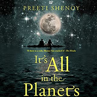 It's All in the Planets                   Written by:                                                                                                                                 Preeti Shenoy                               Narrated by:                                                                                                                                 Jasleen Bhalla,                                                                                        Surjan Singh                      Length: 8 hrs and 23 mins     7 ratings     Overall 4.7