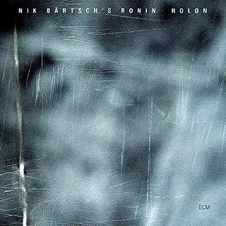 Holon by Nik Bartsch's Ronin (2008-02-05)