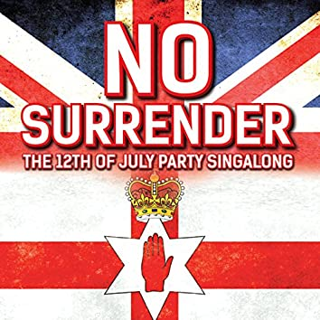 No Surrender - The 12th of July Party Singalong