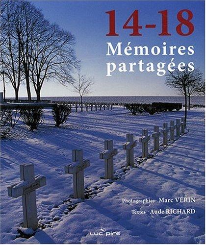 14-18 : Mémoires partagées : Les communautés, Les lieux, Les hommes