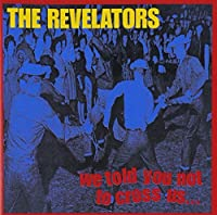 We Told You Not to Cross Us by REVELATORS (1997-02-25)