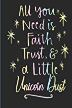 All You Need Is Faith Trust and a Little Unicorn Dust: Motivational, Goal Setting, Personal Growth, Creativity Planner/Journal/Notebook Cute 6 X 9 200 Pages Daily Goal Setting Gift for Women