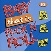 Baby That Is Rock 'n' Roll by Various Artists