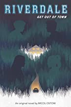 Get Out of Town (Riverdale, Novel 2)