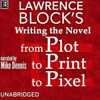 Writing the Novel from Plot to Print to Pixel cover art