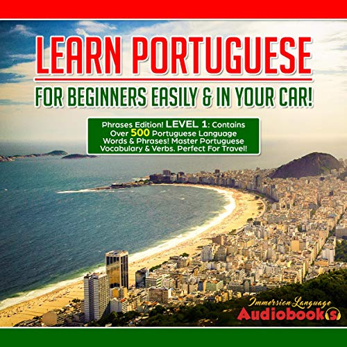 Learn Portuguese for Beginners Easily & in Your Car! Phrases Edition!     Level 1: Contains Over 500 Portuguese Language Words & Phrases! Master Portuguese Vocabulary & Verbs. Perfect For Travel!, Level 1              By:                                                                                                                                 Immersion Language Audiobooks                               Narrated by:                                                                                                                                 Victor Barros                      Length: 3 hrs and 2 mins     25 ratings     Overall 5.0