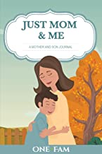 Just Mom and Me: A Mother - Son Journal