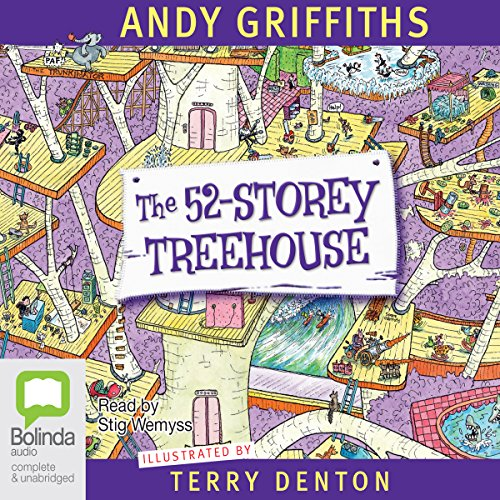The 52-Storey Treehouse                   By:                                                                                                                                 Andy Griffiths                               Narrated by:                                                                                                                                 Stig Wemyss                      Length: 1 hr and 40 mins     42 ratings     Overall 4.8