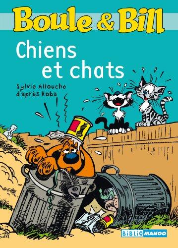 Boule et Bill - Chiens et chats (Biblio Mango Boule et Bill t. 230)