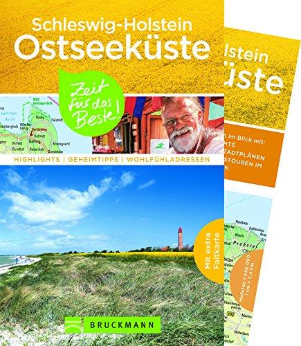 Bruckmann Reiseführer Schleswig-Holstein Ostseeküste: Zeit für das Beste. Highlights, Geheimtipps, Wohlfühladressen. Inklusive Faltkarte zum Herausnehmen.