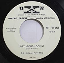 The Norman Petty trio 45 RPM Hey! Good Lookin! / Oh! You Pretty Woman!