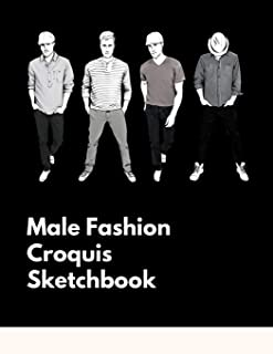 Male Fashion Croquis Sketchbook: A Professional Cute Casual Male Figure Body Illustration Templates Sketchpad with 300 Drawn Images for Designers To ... Men Designs And Create a Stunning Portfolio