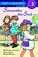 Samantha the Snob (Step into Reading)