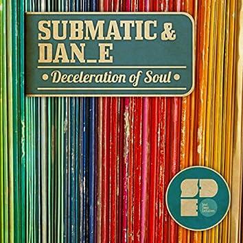 Deceleration of Soul
