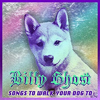 Songs to Walk Your Dog To