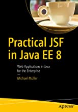 Practical JSF in Java EE 8: Web Applications ?in Java for the Enterprise