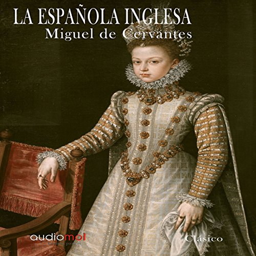 La Española Inglesa [The English Spaniard] audiobook cover art