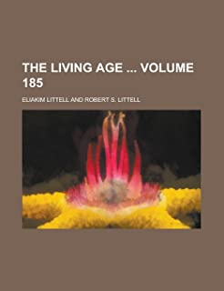The Living Age Volume 185