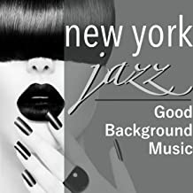 New York Jazz Piano Bar - Good Background Music, Smooth Jazz and Blues for Reastaurant, Lounge Bar and Cocktail Party
