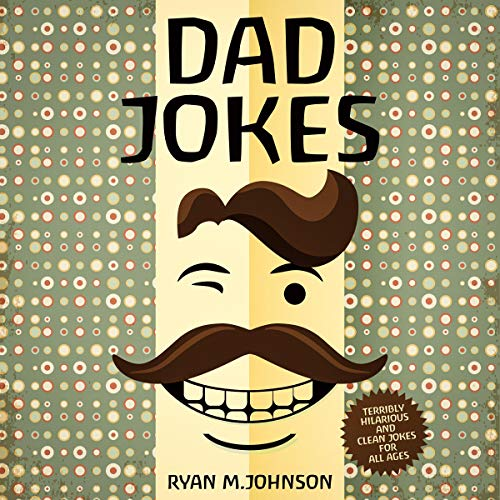 Dad Jokes: Terribly Hilarious and Clean Fun Jokes for All Ages