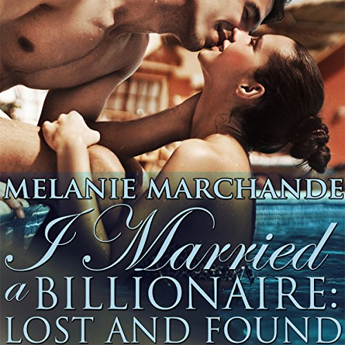 I Married a Billionaire: Lost and Found cover art