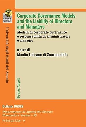 Corporate governance models and the Liability of Directors and Managers. Modelli di corporate governance e responsabilità di amministratori e manager (Economia - Ricerche Vol. 869)