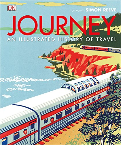Journey: An Illustrated History of Travel by Simon Reeve