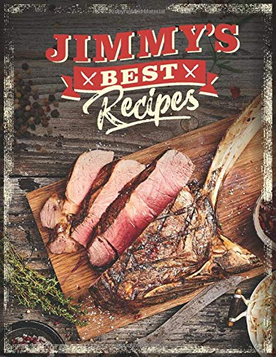 "JIMMY'S BEST RECIPES: Personalized Recipe Book To Write In • Take Notes - Refine The Process - Improve Your Results • 8.5"" x 11"" • 110 Pages For 100 Recipes (Design Edition, Band 1)"