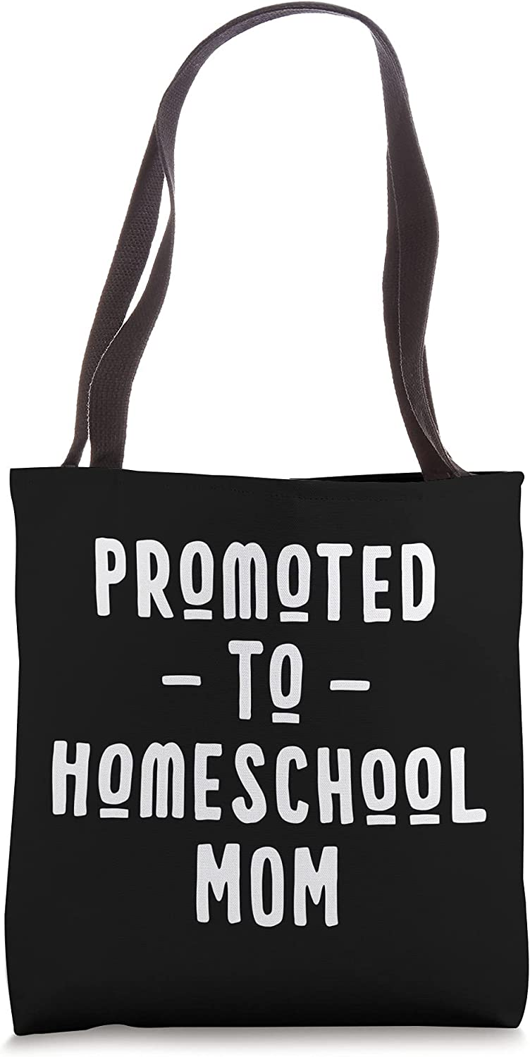 Promoted to Homeschool Bag Mom Super sale Tote