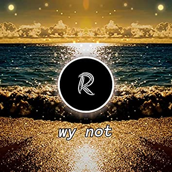 wy not (feat. B.G.B.C.)