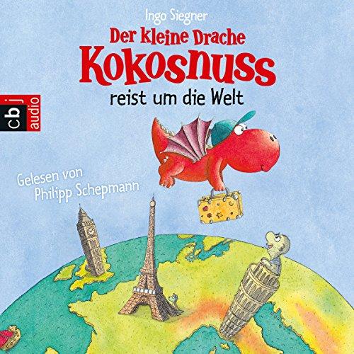 Der kleine Drache Kokosnuss reist um die Welt (Der kleine Drache Kokosnuss 9) Titelbild