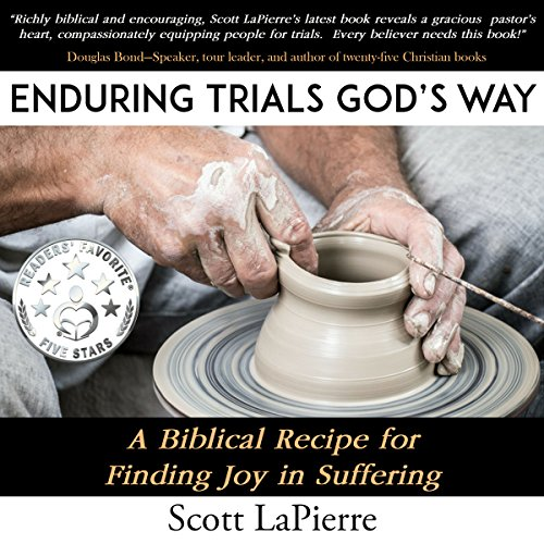 Enduring Trials God's Way     A Biblical Recipe for Finding Joy in Suffering              By:                                                                                                                                 Scott LaPierre                               Narrated by:                                                                                                                                 Andy Waits                      Length: 3 hrs and 33 mins     2 ratings     Overall 2.0