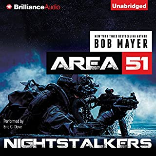 Nightstalkers     An Area 51 Novel              By:                                                                                                                                 Bob Mayer                               Narrated by:                                                                                                                                 Eric G. Dove                      Length: 7 hrs and 27 mins     308 ratings     Overall 4.0
