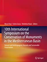 10th International Symposium on the Conservation of Monuments in the Mediterranean Basin: Natural and Anthropogenic Hazards and Sustainable Preservation