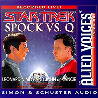 Star Trek: Spock vs. Q (Adapted)                   By:                                                                                                                                 Leonard Nimoy                               Narrated by:                                                                                                                                 Leonard Nimoy,                                                                                        John de Lancie                      Length: 54 mins     72 ratings     Overall 4.3