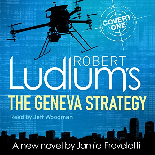 Robert Ludlum's The Geneva Strategy                   By:                                                                                                                                 Robert Ludlum,                                                                                        Jamie Freveletti                               Narrated by:                                                                                                                                 Jeff Woodman                      Length: 11 hrs and 24 mins     8 ratings     Overall 3.9