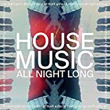 House Music All Night Long (All Night Gonz Extended Version)