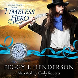 Timeless Hero     Timeless Hearts, Book 12              By:                                                                                                                                 Peggy L. Henderson                               Narrated by:                                                                                                                                 Cody Roberts                      Length: 4 hrs and 17 mins     27 ratings     Overall 4.9