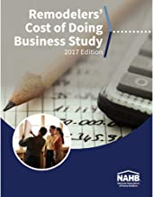 Remodelers' Cost of Doing Business Study, 2017 Edition