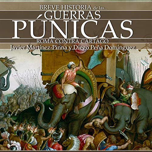 Breve historia de las Guerras púnicas [A Brief History of the Punic Wars]                   By:                                                                                                                                 Javier Martínez-Pinna,                                                                                        Diego Peña Dominguez                               Narrated by:                                                                                                                                 Eduardo Wasveiler                      Length: 8 hrs     Not rated yet     Overall 0.0