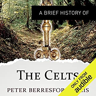 A Brief History of the Celts     Brief Histories              By:                                                                                                                                 Peter Berresford Ellis                               Narrated by:                                                                                                                                 Christopher Oxford                      Length: 8 hrs and 40 mins     37 ratings     Overall 4.1